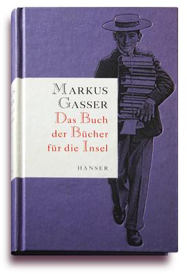 Markus Gasser - Das Buch der Buecher fuer die Insel