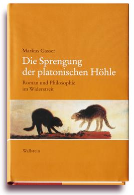 Markus Gasser - Die Sprengung der platonischen Hoehle